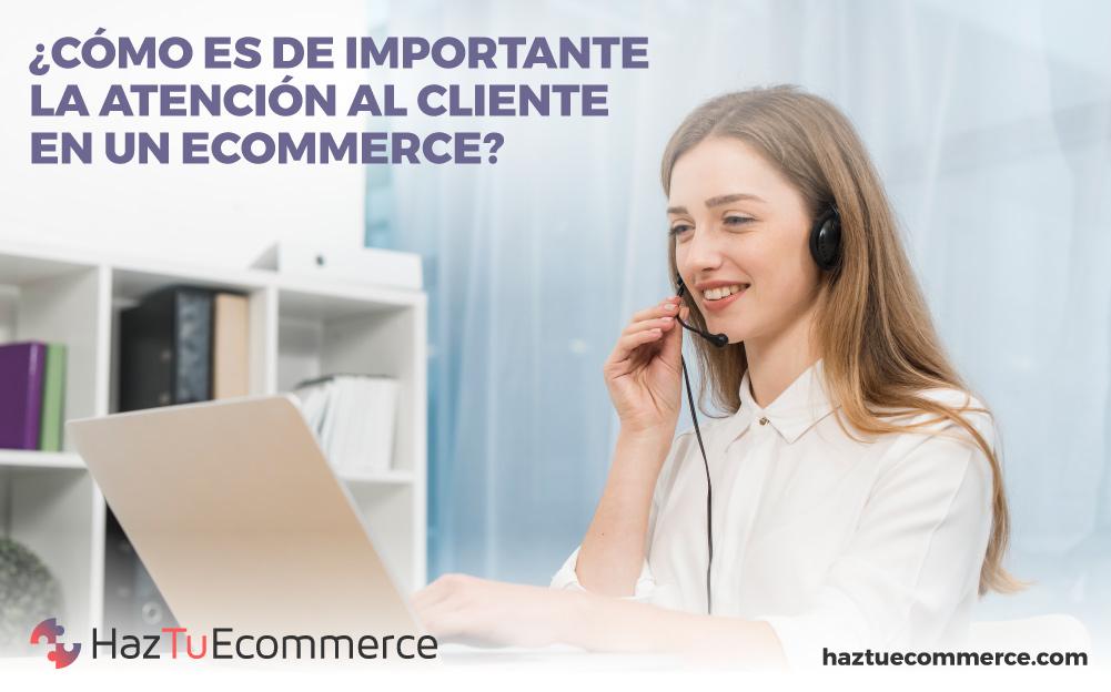 antención al cliente ecommerce, atención al cliente tienda online, atención al cliente