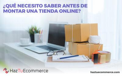 ¿Qué necesito saber antes de montar una tienda online?