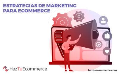 Estrategias de marketing para ecommerce