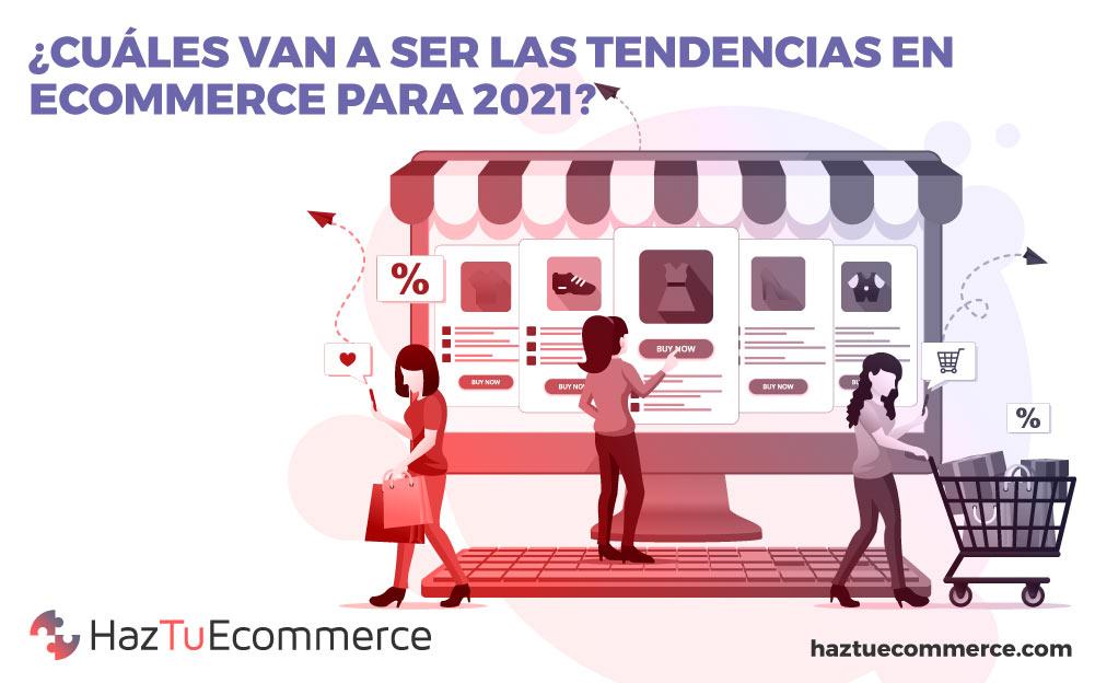 Tendencias en ecommerce para 2021